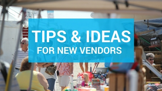 Must-Read Tips & Ideas for New Vendors Just Starting Out