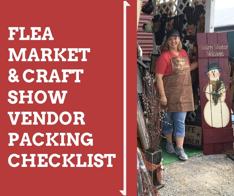 Flea Market and Craft Show Vendor Packing Checklist (You're Going to Want This!)