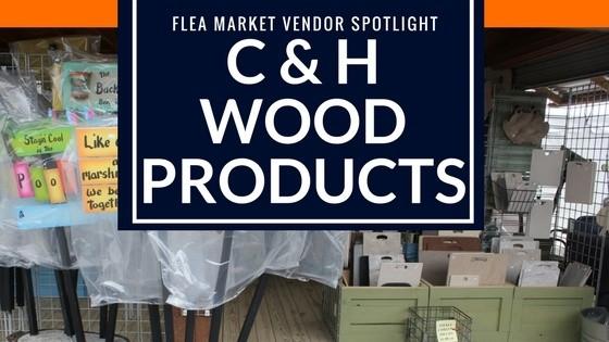 Flea Market Vendor Spotlight - C&H Wood Products