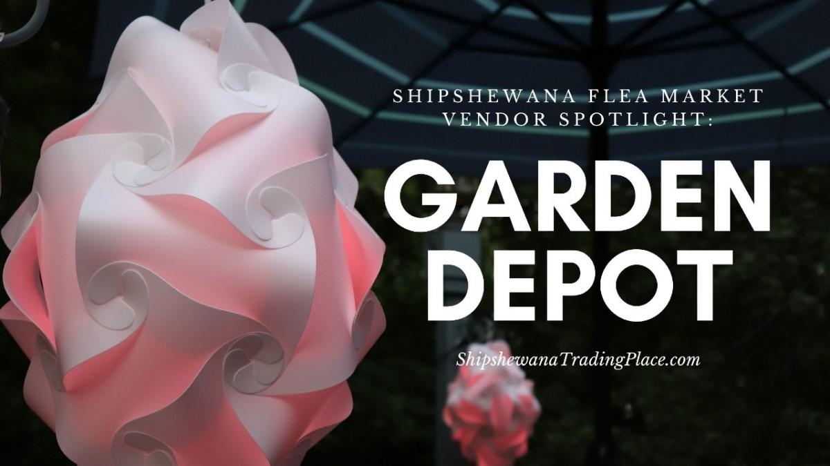 Flea Market Vendor Spotlight: Garden Depot