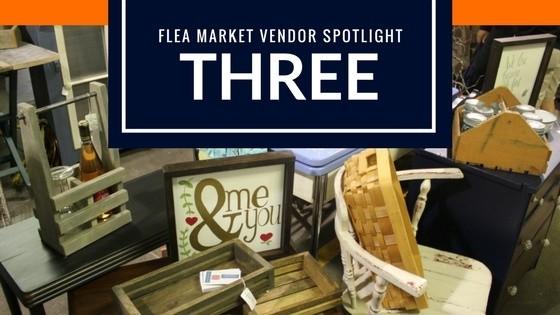 Flea Market Vendor Spotlight: Three